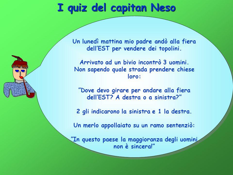 I quiz del capitan Neso Un lunedì mattina mio padre andò alla fiera dellEST per vendere dei topolini.