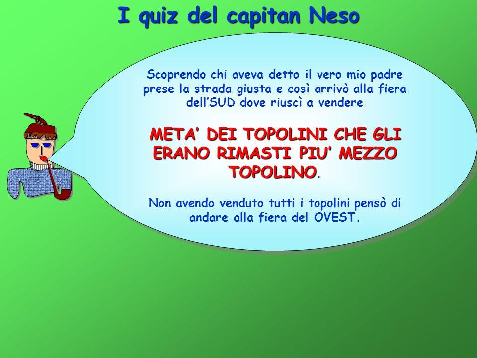 I quiz del capitan Neso Ecco come risolvere la questione.