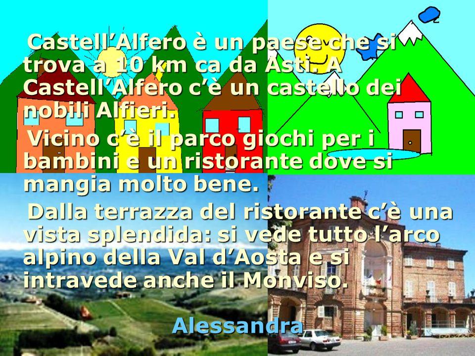CastellAlfero è un paese che si trova a 10 km ca da Asti.