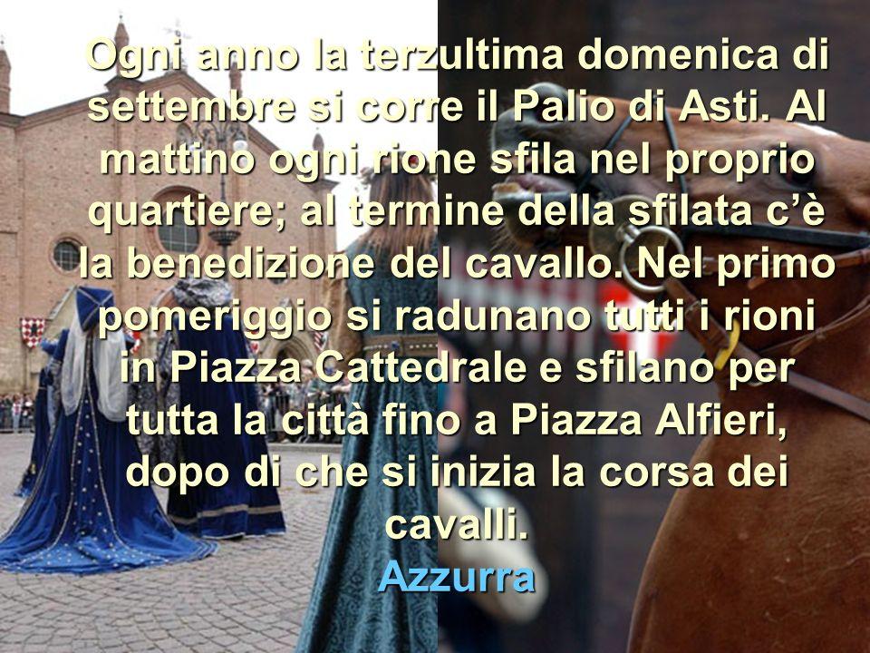 Ogni anno la terzultima domenica di settembre si corre il Palio di Asti.