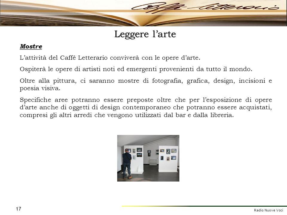 Radio Nuove Voci 17 Leggere larte Mostre Lattività del Caffé Letterario conviverà con le opere darte. Ospiterà le opere di artisti noti ed emergenti p