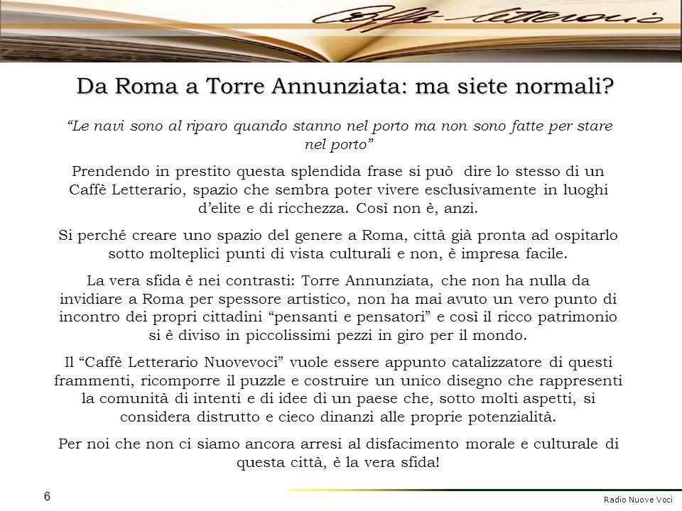 Radio Nuove Voci 6 Da Roma a Torre Annunziata: ma siete normali? Le navi sono al riparo quando stanno nel porto ma non sono fatte per stare nel porto