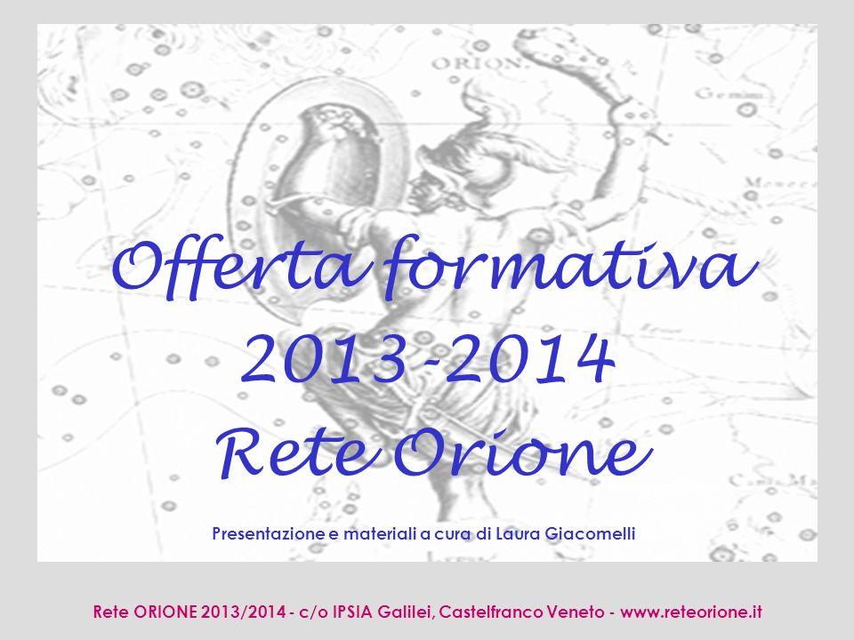 Rete ORIONE 2013/2014 - c/o IPSIA Galilei, Castelfranco Veneto - www.reteorione.it FORMAZIONE PROFESSIONALE CENTRI DI FORMAZIONE PROFESSIONALE (C.F.P.) ISTRUZIONE E FORMAZIONE PROFESSIONALE (I.eF.P.)
