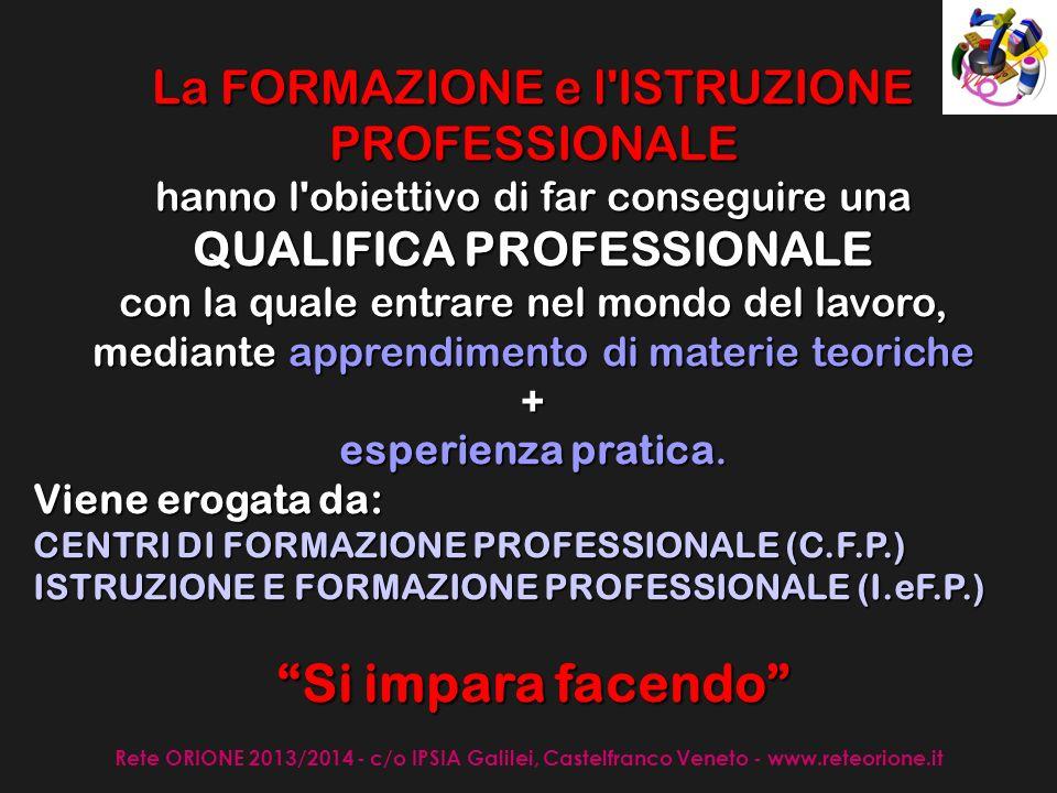 Rete ORIONE 2013/2014 - c/o IPSIA Galilei, Castelfranco Veneto - www.reteorione.it IeFP (Istruzione e Formazione Professionale) Dalla.s.