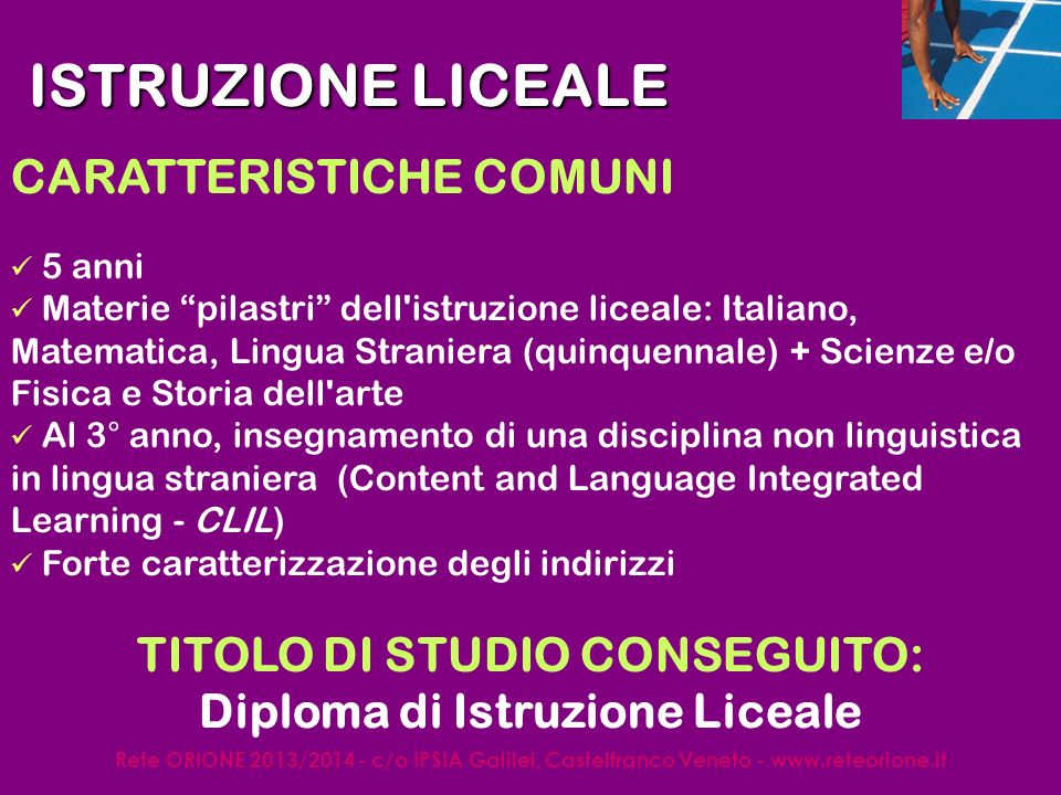 Rete ORIONE 2013/2014 - c/o IPSIA Galilei, Castelfranco Veneto - www.reteorione.it TIPOLOGIE ARTISTICO CLASSICO LINGUISTICO LINGUISTICO MUSICALE e COREUTICO MUSICALE e COREUTICO SCIENTIFICO SCIENZE UMANE ISTRUZIONE LICEALE