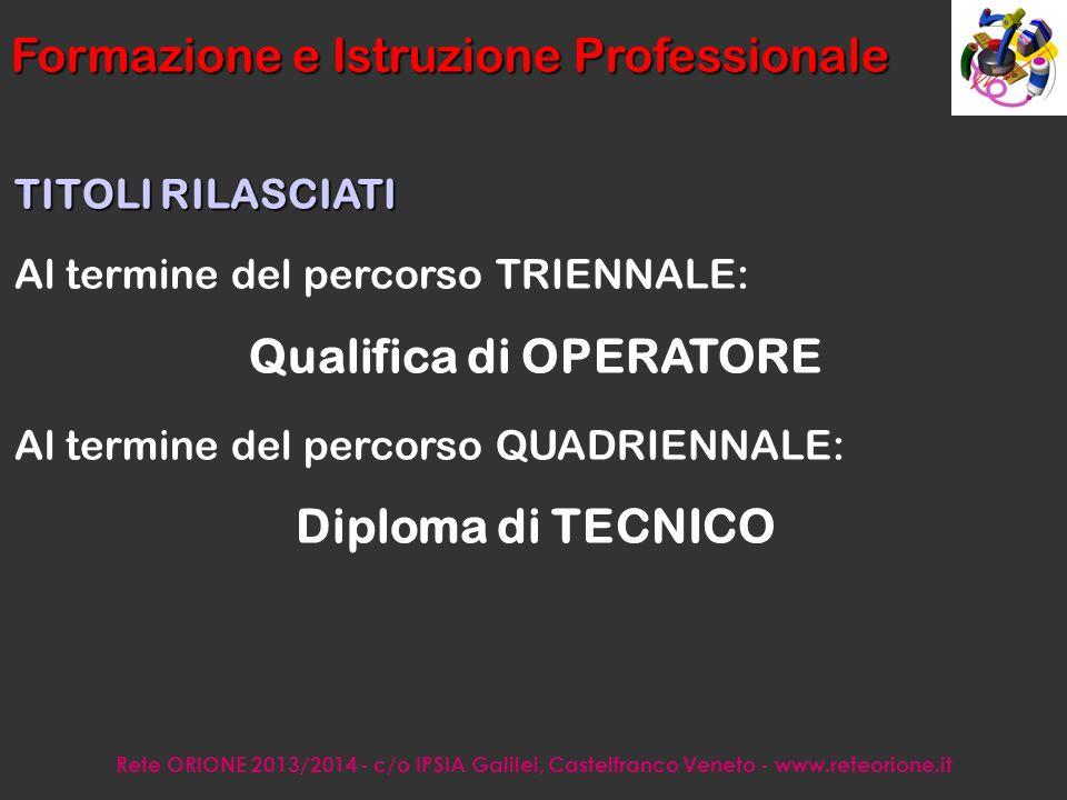 Rete ORIONE 2013/2014 - c/o IPSIA Galilei, Castelfranco Veneto - www.reteorione.it Formazione Professionale - C.F.P.
