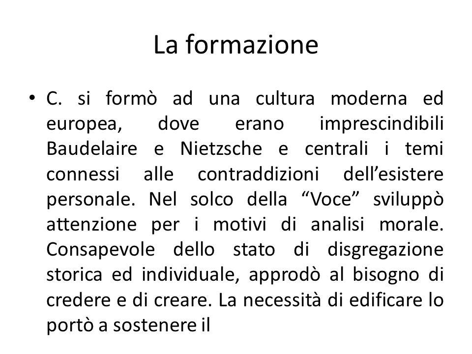 La formazione C. si formò ad una cultura moderna ed europea, dove erano imprescindibili Baudelaire e Nietzsche e centrali i temi connessi alle contrad