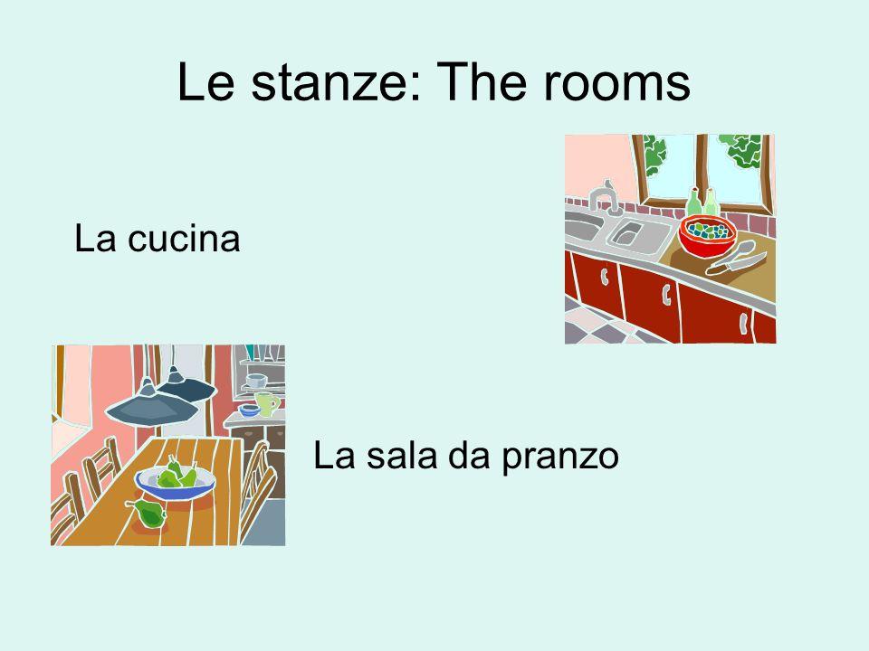 Le stanze: The rooms La cucina La sala da pranzo