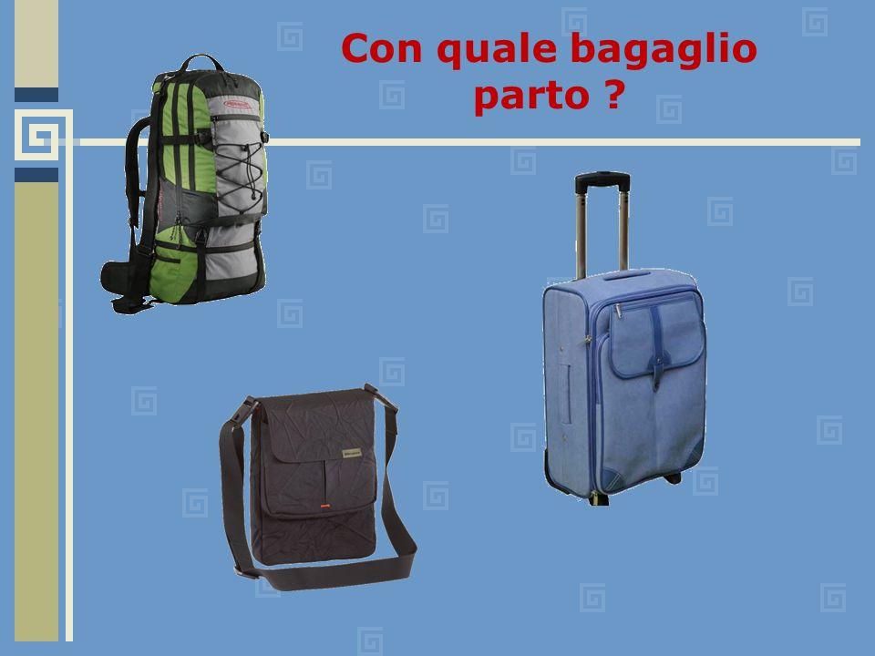Con quale bagaglio parto