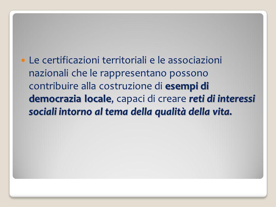 esempi di democrazia localereti di interessi sociali intorno al tema della qualità della vita. Le certificazioni territoriali e le associazioni nazion