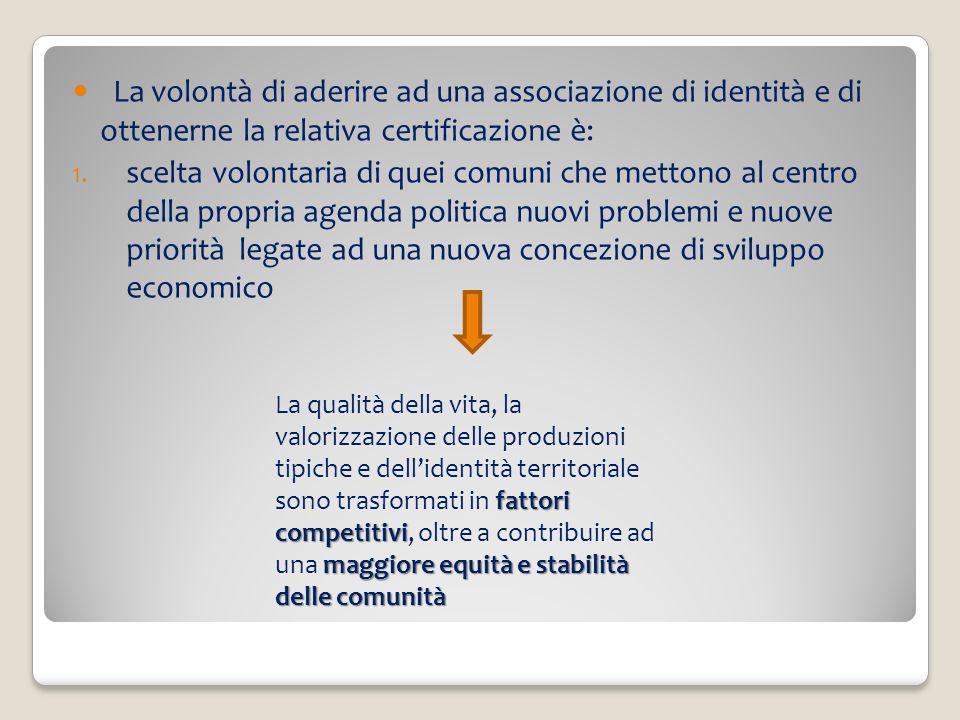 La volontà di aderire ad una associazione di identità e di ottenerne la relativa certificazione è: 1. scelta volontaria di quei comuni che mettono al