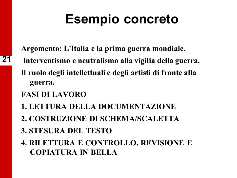 Esempio concreto Argomento: L'Italia e la prima guerra mondiale. Interventismo e neutralismo alla vigilia della guerra. Il ruolo degli intellettuali e