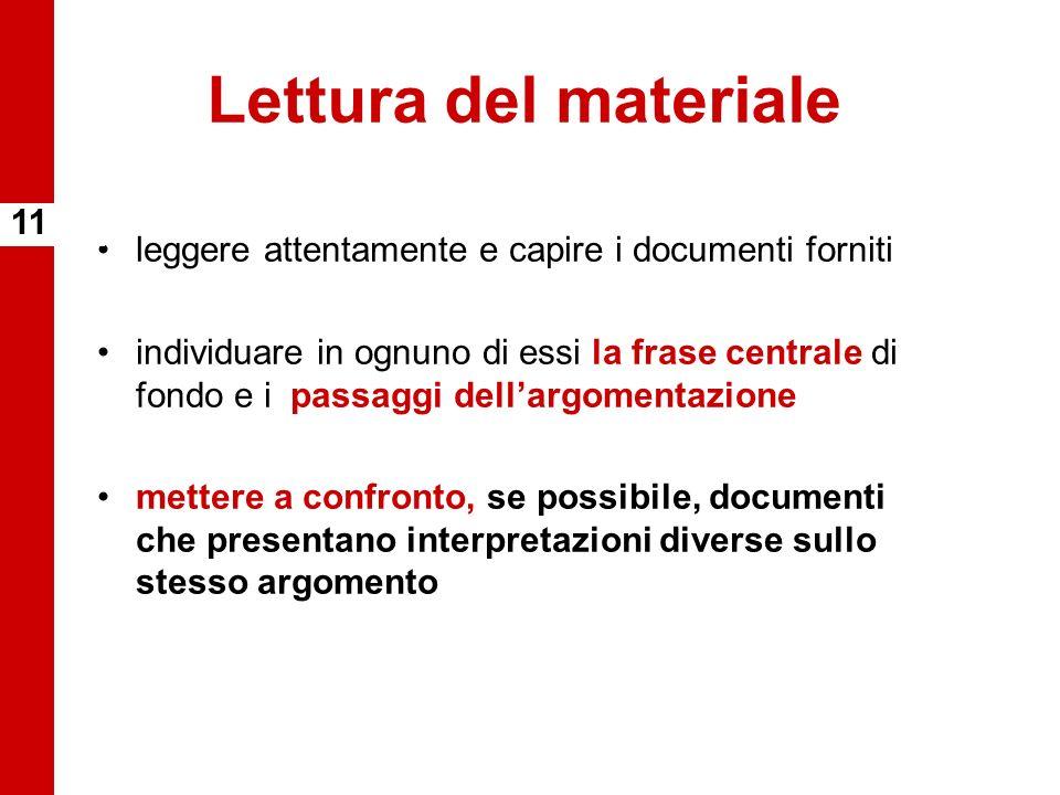 Lettura del materiale leggere attentamente e capire i documenti forniti individuare in ognuno di essi la frase centrale di fondo e i passaggi dellargo