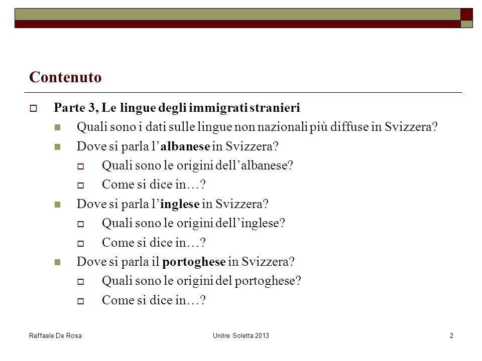 Raffaele De RosaUnitre Soletta 20132 Contenuto Parte 3, Le lingue degli immigrati stranieri Quali sono i dati sulle lingue non nazionali più diffuse i