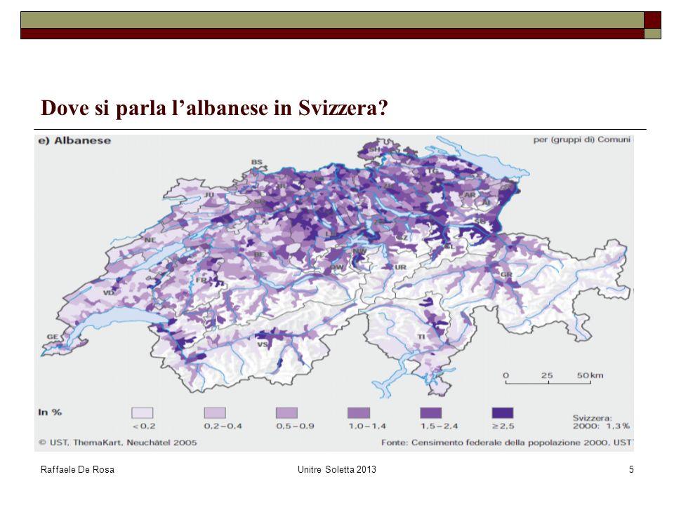 Raffaele De RosaUnitre Soletta 20135 Dove si parla lalbanese in Svizzera?