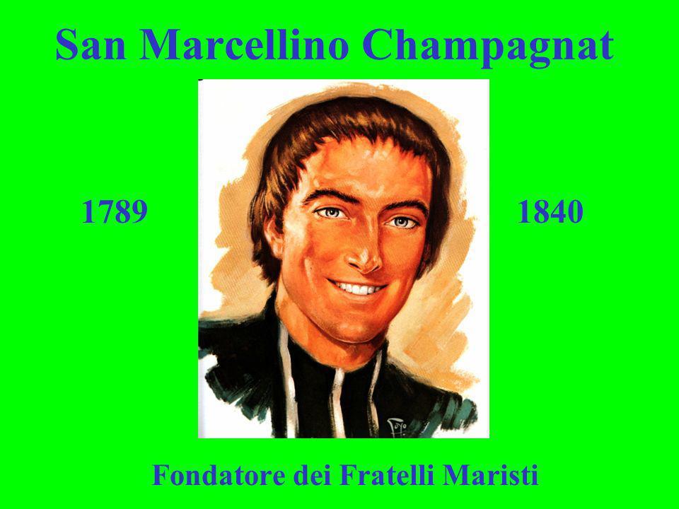 San Marcellino Champagnat Fondatore dei Fratelli Maristi 1789 1840