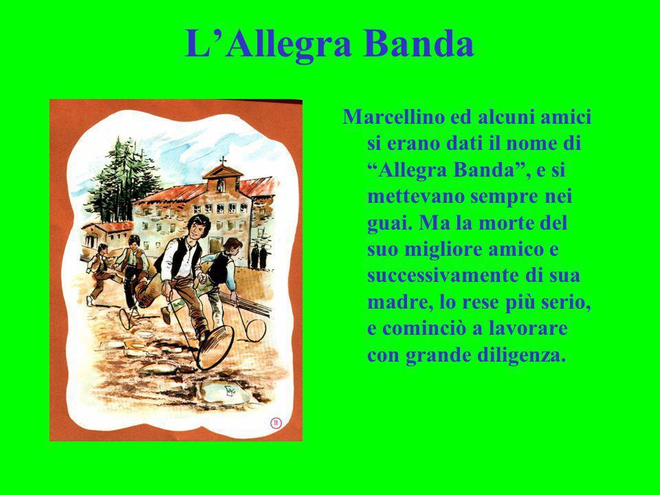 LAllegra Banda Marcellino ed alcuni amici si erano dati il nome di Allegra Banda, e si mettevano sempre nei guai. Ma la morte del suo migliore amico e