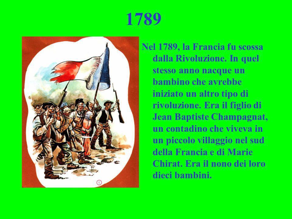 1789 Nel 1789, la Francia fu scossa dalla Rivoluzione. In quel stesso anno nacque un bambino che avrebbe iniziato un altro tipo di rivoluzione. Era il