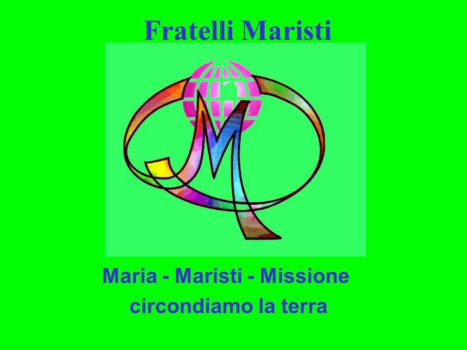 Fratelli Maristi Maria - Maristi - Missione circondiamo la terra