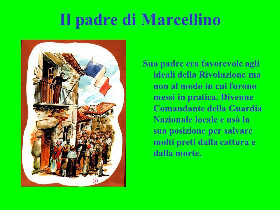 Il padre di Marcellino Suo padre era favorevole agli ideali della Rivoluzione ma non al modo in cui furono messi in pratica. Divenne Comandante della
