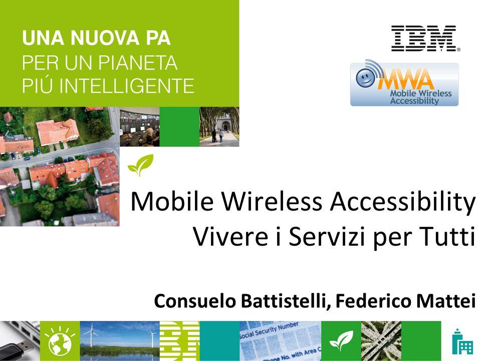 Mobile Wireless Accessibility Vivere i Servizi per Tutti Consuelo Battistelli, Federico Mattei