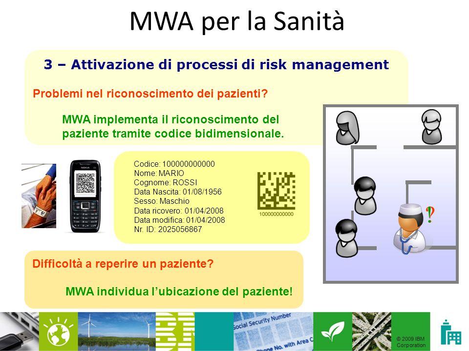 © 2009 IBM Corporation 3 – Attivazione di processi di risk management Problemi nel riconoscimento dei pazienti.