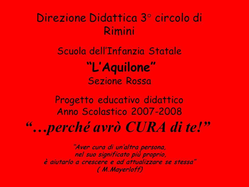 Direzione Didattica 3° circolo di Rimini Scuola dellInfanzia Statale LAquilone Sezione Rossa Progetto educativo didattico Anno Scolastico 2007-2008 …p