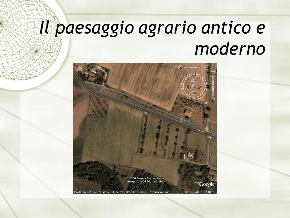 Il paesaggio agrario antico e moderno
