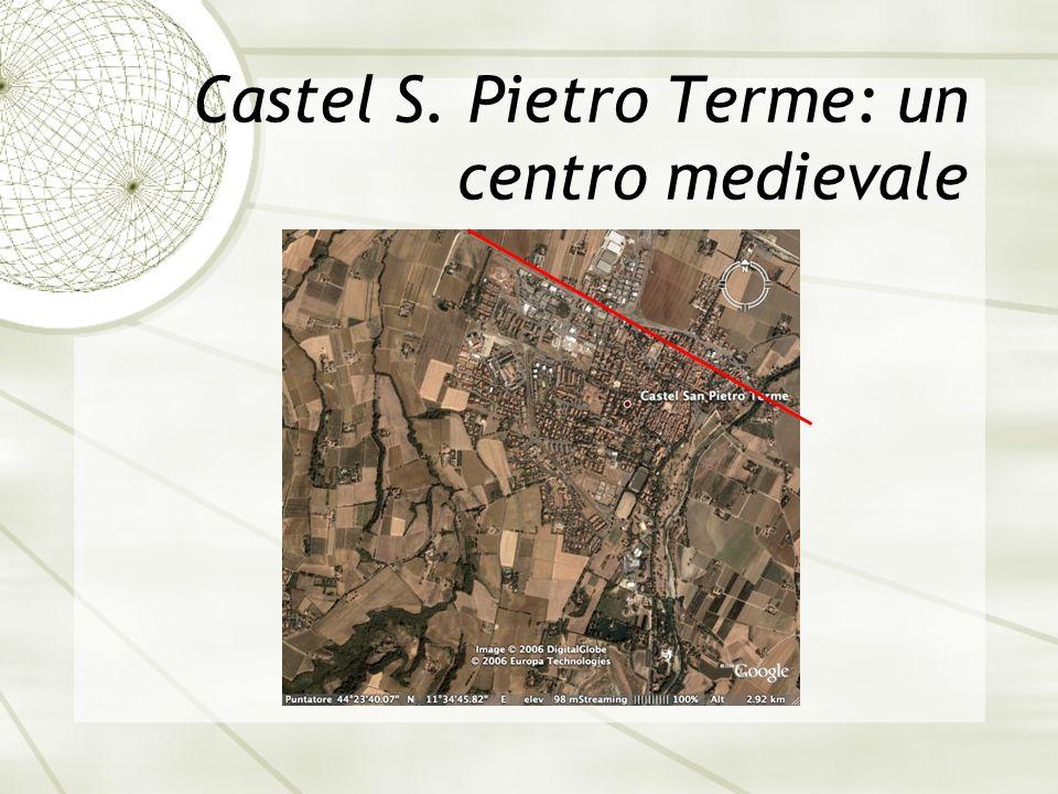 Castel S. Pietro Terme: un centro medievale