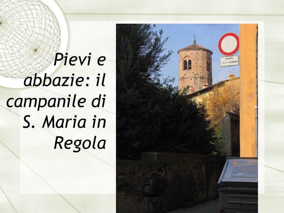 Pievi e abbazie: il campanile di S. Maria in Regola