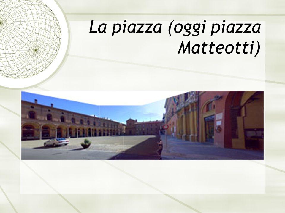 La piazza (oggi piazza Matteotti)