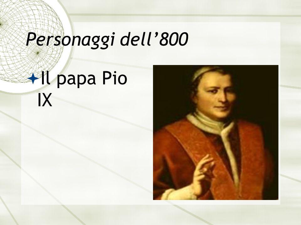 Personaggi dell800 Il papa Pio IX