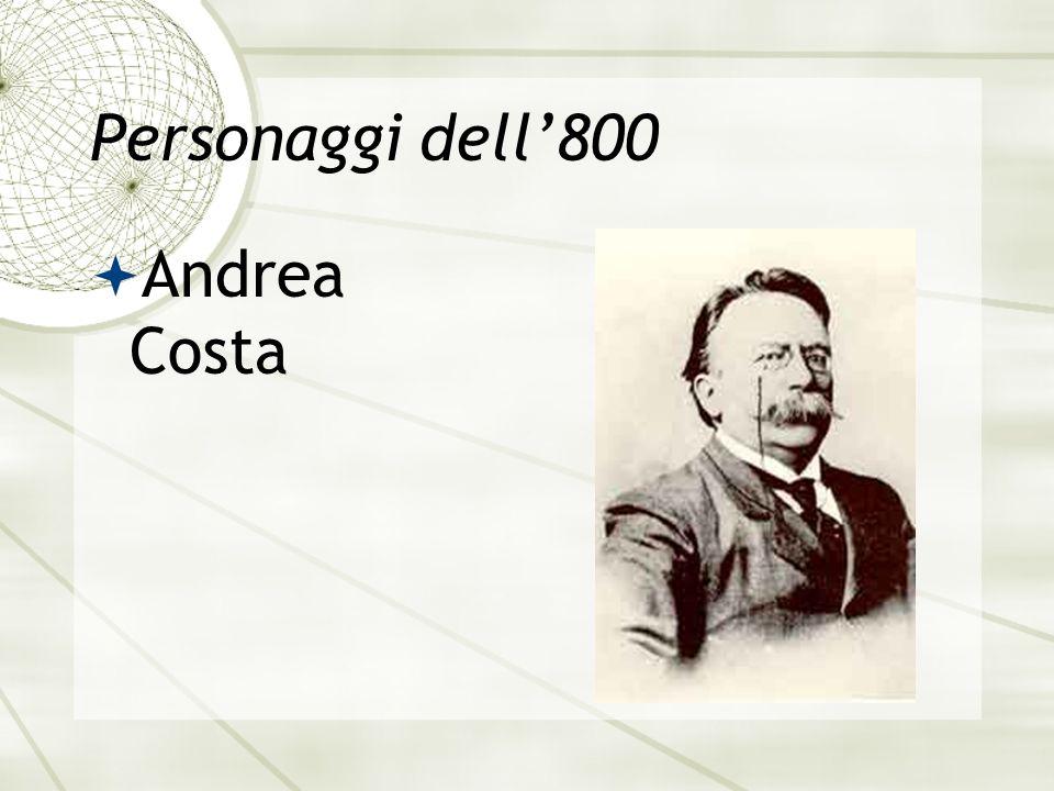 Personaggi dell800 Andrea Costa