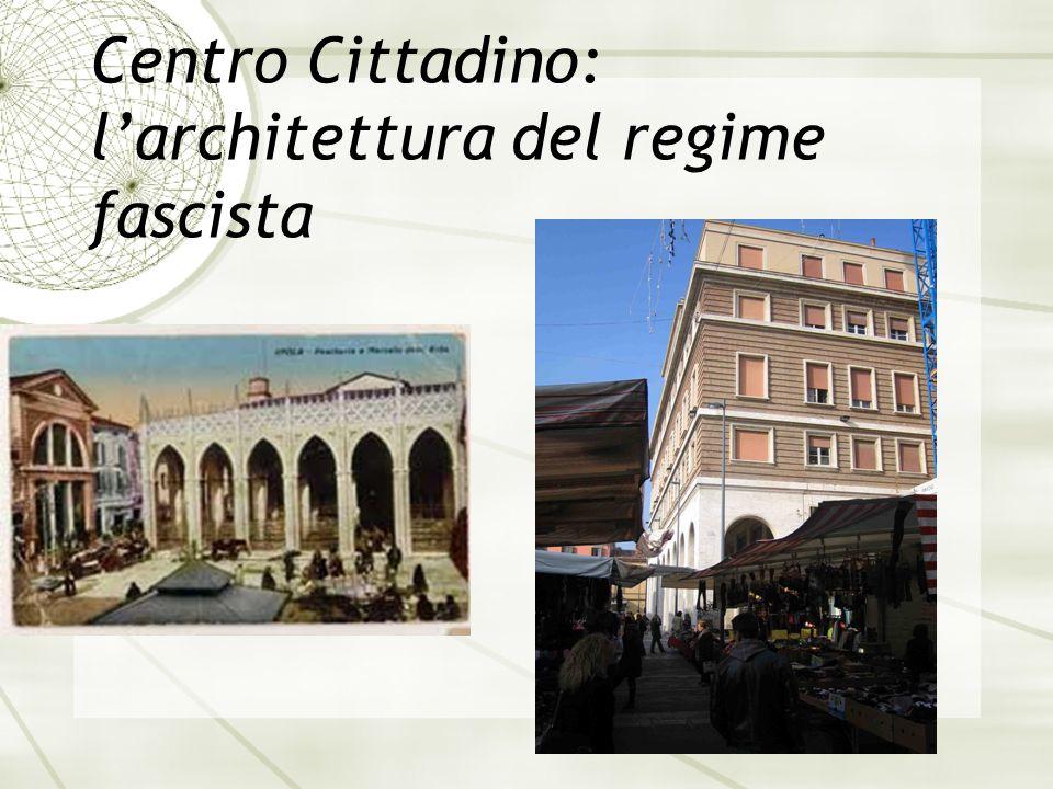 Centro Cittadino: larchitettura del regime fascista