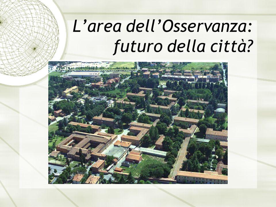 Larea dellOsservanza: futuro della città?