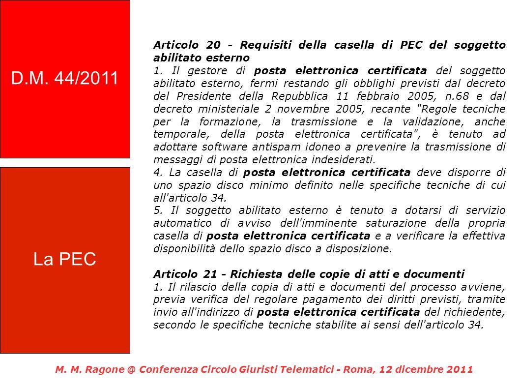 Articolo 20 - Requisiti della casella di PEC del soggetto abilitato esterno 1. Il gestore di posta elettronica certificata del soggetto abilitato este