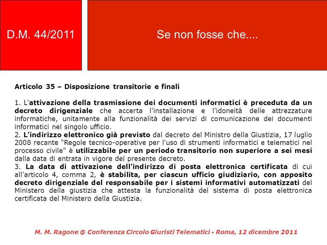 Articolo 35 – Disposizione transitorie e finali 1. L'attivazione della trasmissione dei documenti informatici è preceduta da un decreto dirigenziale c