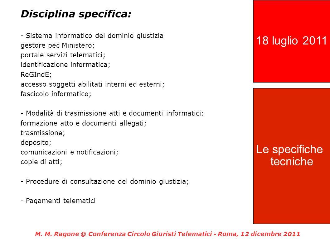 Disciplina specifica: - Sistema informatico del dominio giustizia gestore pec Ministero; portale servizi telematici; identificazione informatica; ReGI
