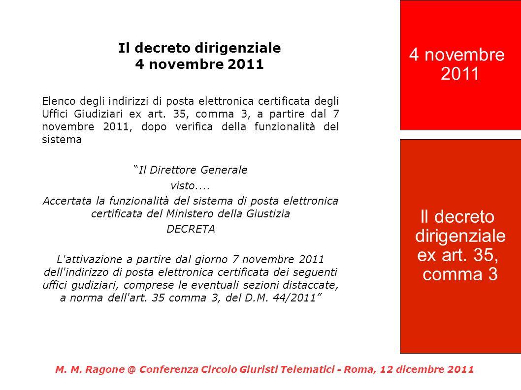 Il decreto dirigenziale 4 novembre 2011 Elenco degli indirizzi di posta elettronica certificata degli Uffici Giudiziari ex art.