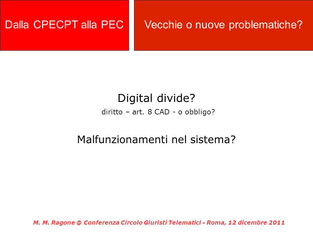 Digital divide.diritto – art. 8 CAD - o obbligo. Malfunzionamenti nel sistema.