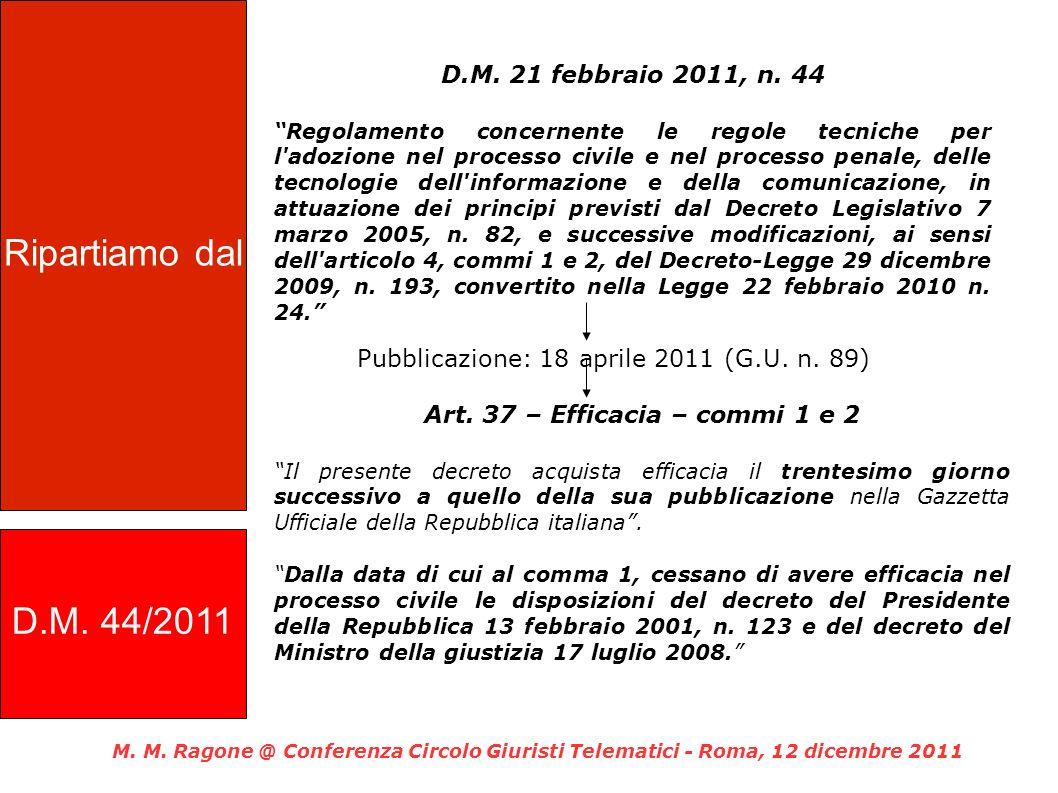 D.M. 21 febbraio 2011, n. 44 Regolamento concernente le regole tecniche per l'adozione nel processo civile e nel processo penale, delle tecnologie del