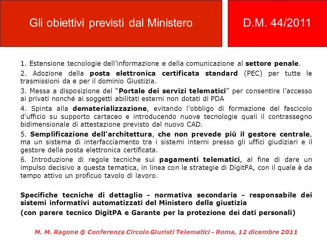 1. Estensione tecnologie dellinformazione e della comunicazione al settore penale. 2. Adozione della posta elettronica certificata standard (PEC) per