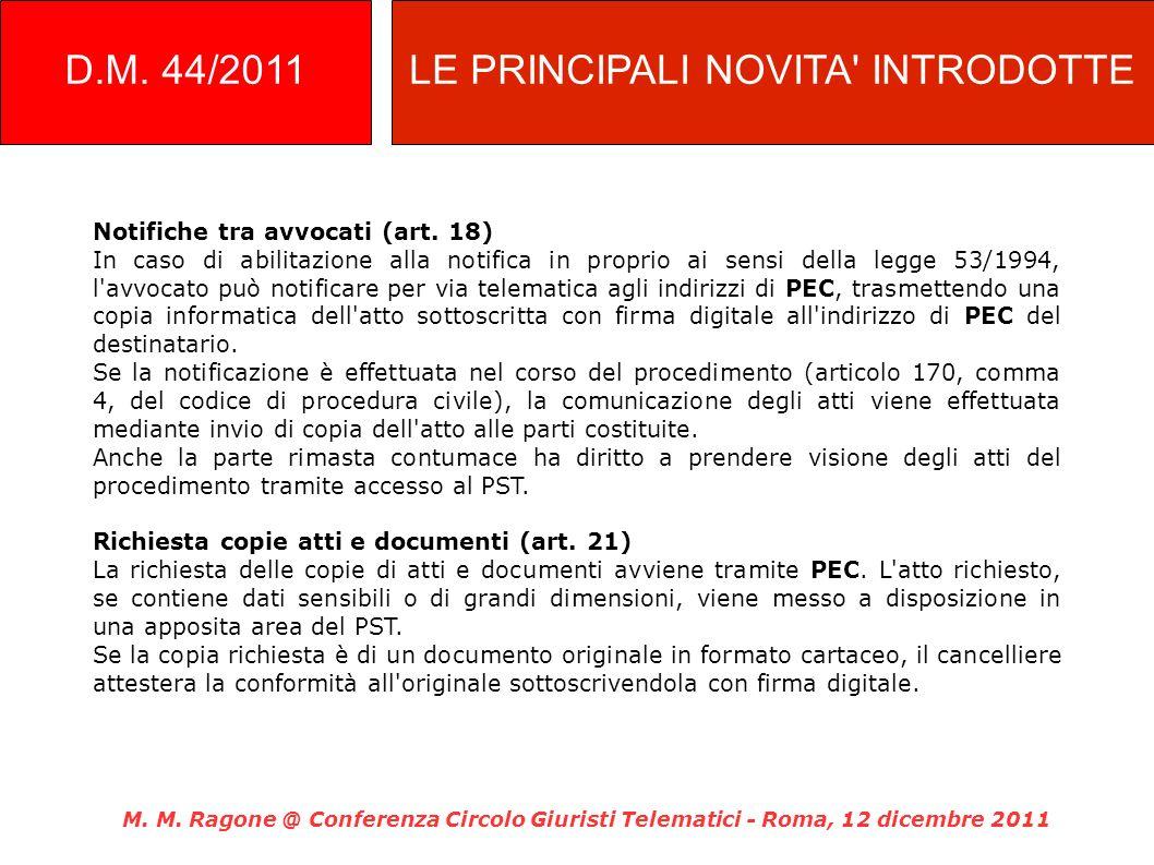 Notifiche tra avvocati (art. 18) In caso di abilitazione alla notifica in proprio ai sensi della legge 53/1994, l'avvocato può notificare per via tele