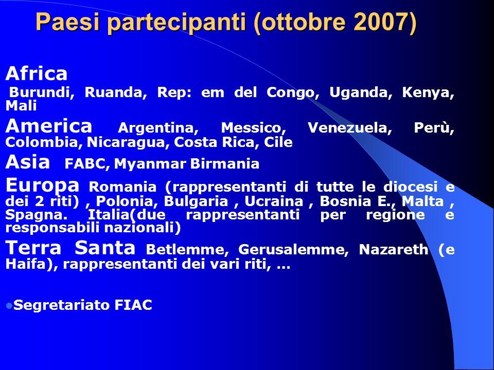Paesi partecipanti (ottobre 2007) Africa Burundi, Ruanda, Rep: em del Congo, Uganda, Kenya, Mali America Argentina, Messico, Venezuela, Perù, Colombia