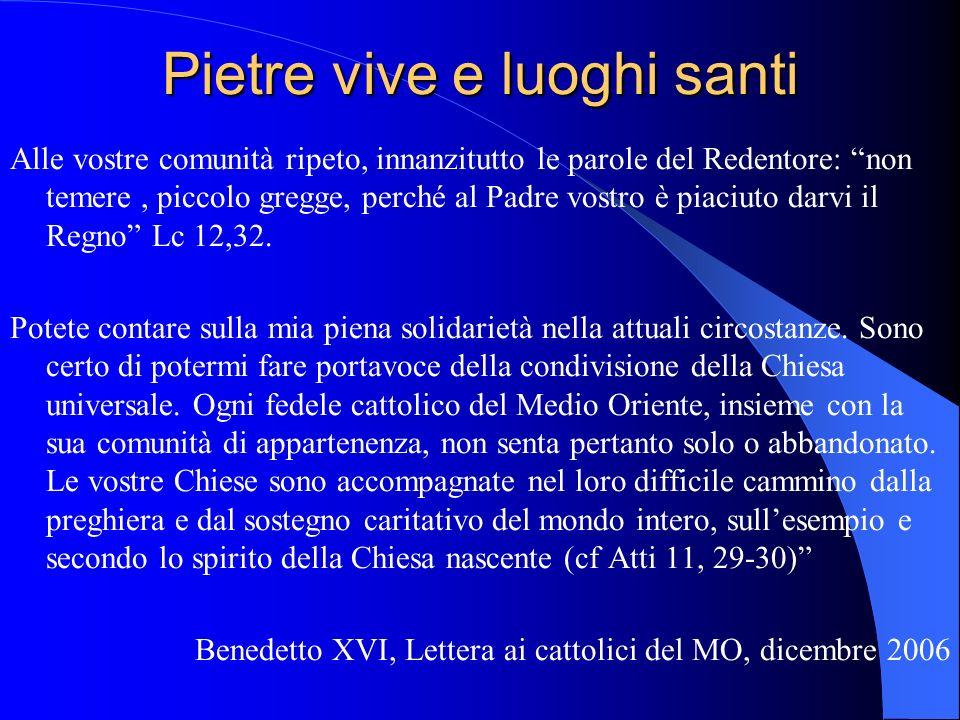 Pietre vive e luoghi santi Alle vostre comunità ripeto, innanzitutto le parole del Redentore: non temere, piccolo gregge, perché al Padre vostro è pia