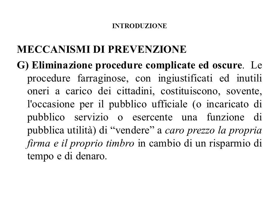 INTRODUZIONE MECCANISMI DI PREVENZIONE G) Eliminazione procedure complicate ed oscure.