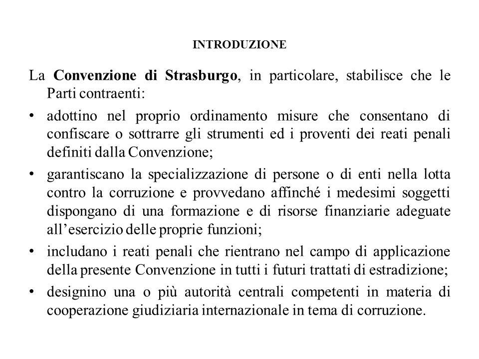 INTRODUZIONE La Convenzione di Strasburgo, in particolare, stabilisce che le Parti contraenti: adottino nel proprio ordinamento misure che consentano
