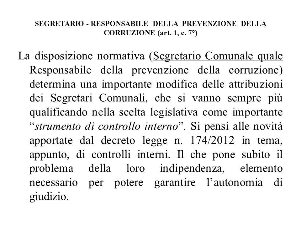 SEGRETARIO - RESPONSABILE DELLA PREVENZIONE DELLA CORRUZIONE (art. 1, c. 7°) La disposizione normativa (Segretario Comunale quale Responsabile della p