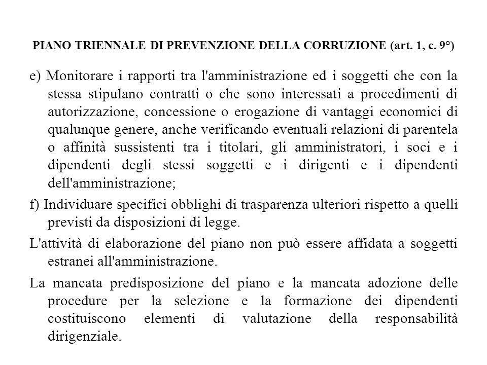 PIANO TRIENNALE DI PREVENZIONE DELLA CORRUZIONE (art. 1, c. 9°) e) Monitorare i rapporti tra l'amministrazione ed i soggetti che con la stessa stipula