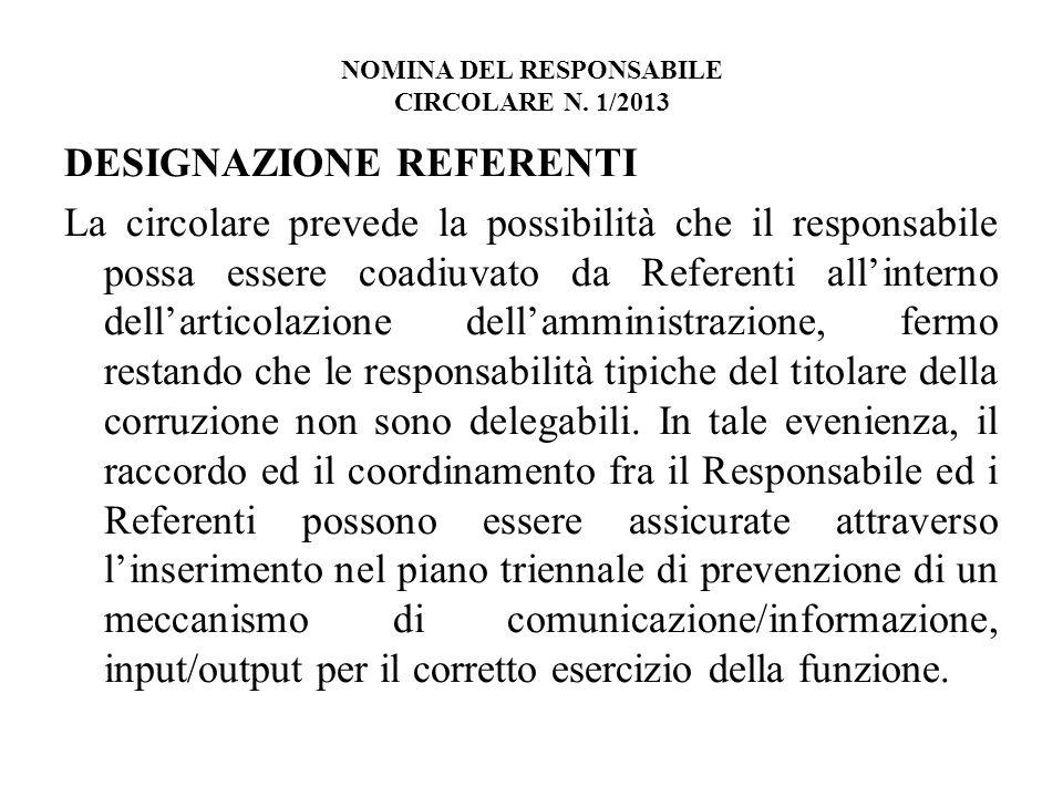 NOMINA DEL RESPONSABILE CIRCOLARE N. 1/2013 DESIGNAZIONE REFERENTI La circolare prevede la possibilità che il responsabile possa essere coadiuvato da